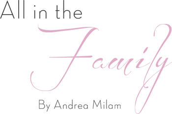 All in the Family By Andrea Milan